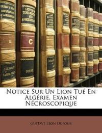 Notice Sur Un Lion Tué En Algérie, Examen Nécroscopique