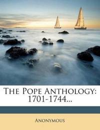 The Pope Anthology: 1701-1744...