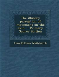 The Illusory Perception of Movement on the Skin - Primary Source Edition