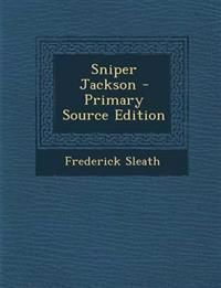 Sniper Jackson - Primary Source Edition
