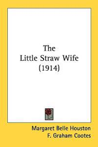 The Little Straw Wife