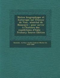 Notice biographique et historique sur Étienne de Vesc, sénéchal de Beaucaire : pour servir à l'histoire des expéditions d'Italie  - Primary Source Edi