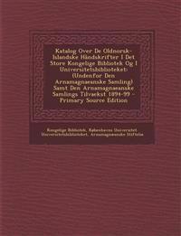 Katalog Over de Oldnorsk-Islandske Handskrifter I Det Store Kongelige Bibliotek Og I Universitetsbiblioteket: (Undenfor Den Arnamagnaeanske Samling) S