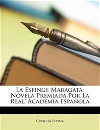 La Esfinge Maragata: Novela Premiada Por La Real' Academia Española