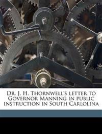 Dr. J. H. Thornwell's letter to Governor Manning in public instruction in South Carlolina