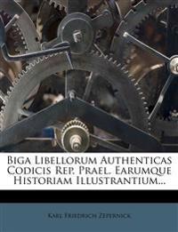 Biga Libellorum Authenticas Codicis Rep. Prael. Earumque Historiam Illustrantium...