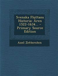 Svenska Flottans Historia: Aren 1522-1634... - Primary Source Edition