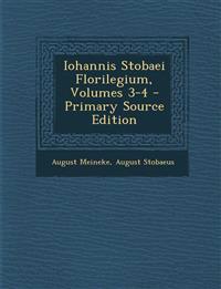Iohannis Stobaei Florilegium, Volumes 3-4