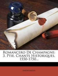 Romancero De Champagne: 3. Ptie. Chants Historiques, 1550-1750...