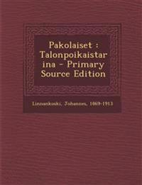 Pakolaiset: Talonpoikaistarina - Primary Source Edition