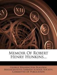 Memoir Of Robert Henry Hunkins...