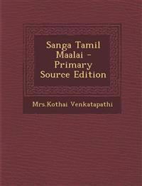 Sanga Tamil Maalai - Primary Source Edition
