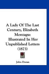 A Lady of the Last Century, Elizabeth Montagu