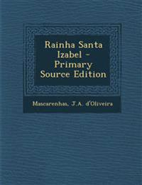 Rainha Santa Izabel - Primary Source Edition