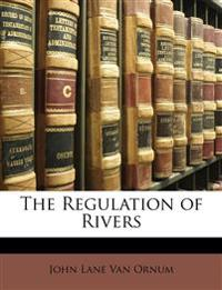 The Regulation of Rivers