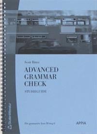 Advanced Grammar Check : för gymnasiets kurs B/steg 6. Studieguide