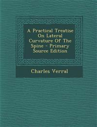 A Practical Treatise On Lateral Curvature Of The Spine