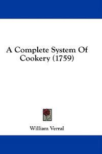 A Complete System Of Cookery (1759)