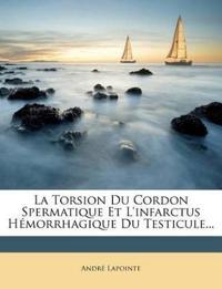 La Torsion Du Cordon Spermatique Et L'infarctus Hémorrhagique Du Testicule...