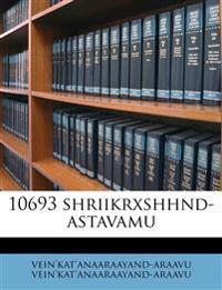 10693  shriikrxshhnd-astavamu