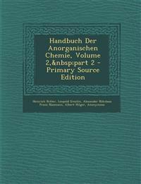 Handbuch Der Anorganischen Chemie, Volume 2,part 2