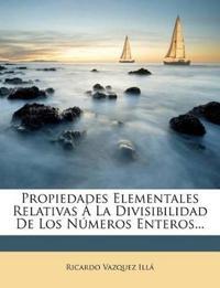 Propiedades Elementales Relativas Á La Divisibilidad De Los Números Enteros...