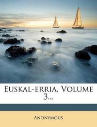 Euskal-erria, Volume 3...