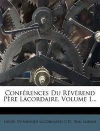 Conférences Du Révérend Père Lacordaire, Volume 1...