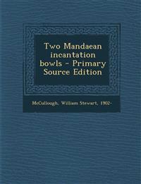 Two Mandaean incantation bowls