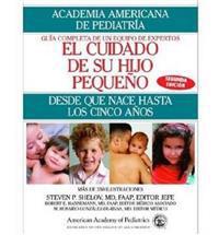 El Cuidado De Su Hijo Pequeno/Caring for Your Baby and Young Child