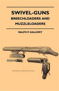 Swivel-Guns - Breechloaders And Muzzleloaders