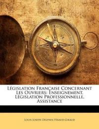 Législation Française Concernant Les Ouvriers: Enseignement, Législation Professionnelle, Assistance