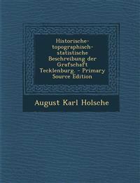 Historische-Topographisch-Statistische Beschreibung Der Grafschaft Tecklenburg. - Primary Source Edition