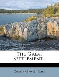 The Great Settlement...