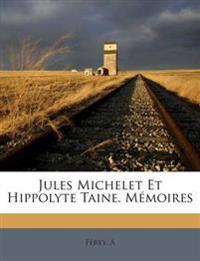 Jules Michelet Et Hippolyte Taine. Mémoires