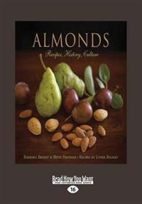 Almonds: Recipes, History, Culture (Large Print 16pt)
