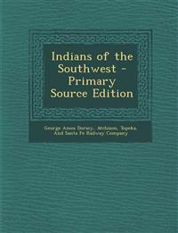 Indians of the Southwest - Primary Source Edition