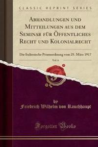 Abhandlungen und Mitteilungen aus dem Seminar für Öffentliches Recht und Kolonialrecht, Vol. 6