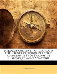 Mélanges Curieux Et Anecdotiques Tirés D'une Collection De Lettres Autographes Et De Documents Historiques Ayant Appartenu