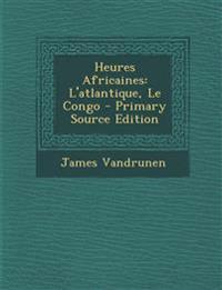 Heures Africaines: L'atlantique, Le Congo