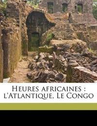 Heures africaines : l'Atlantique, Le Congo