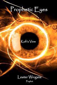 Prophetic Eyes: Kofi's View
