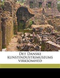 Det Danske kunstindustrimuseums virksomhe, Volume 1913