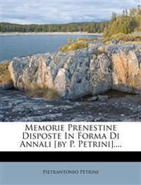 Memorie Prenestine Disposte In Forma Di Annali [by P. Petrini]....