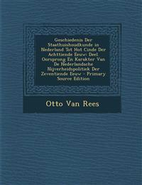 Geschiedenis Der Staathuishoudkunde in Nederland Tot Hot Cinde Der Achttiende Eeuw: Deel. Oorsprong En Karakter Van de Nederlandsche Nijverheidspoliti