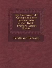 Das Heerwesen des Österreichischen Kaiserstaates: erster Band
