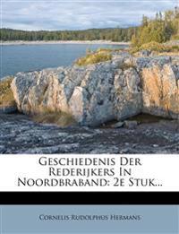 Geschiedenis Der Rederijkers in Noordbraband: 2e Stuk...