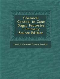 Chemical Control in Cane Sugar Factories - Primary Source Edition