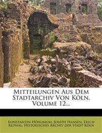 Mitteilungen aus dem Stadtarchiv von Köln. 31. Heft.