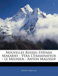 Nouvelles Russes: Stépane Makarief - Véra L'Examinateur - Le Meunier - Anton Malissof
